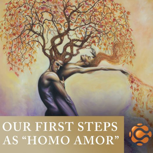 """Our First Steps as """"Homo Amor"""""""